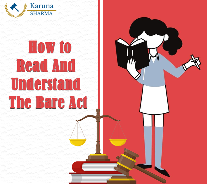 Effective Means To Read And Understand The Bare Act