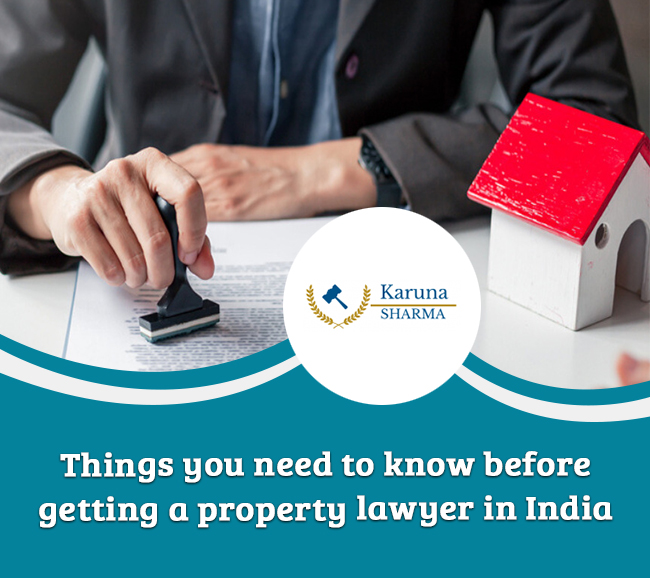 Things you need to know before getting a property lawyer in India-